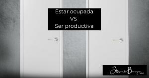 Estar ocupada VS Ser productiva