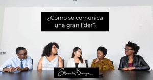 ¿Cómo se comunica una gran líder?
