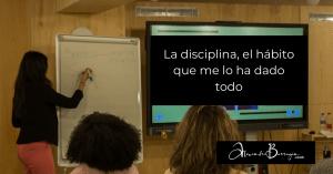 La disciplina, el hábito que me lo ha dado todo